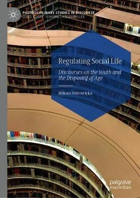 Regulating Social Life. Discourses on the Youth and the Dispositif of Age