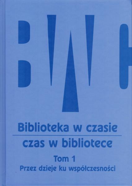 Bblioteka w czasie - czas w bibliotece